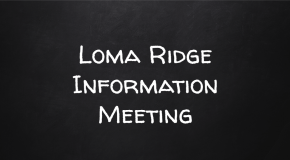 Loma Ridge Information Meeting